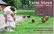 Farm Stays - Maine, New Hampshire, Vermont.  Your Guide to an Unforgettable Farm Vacation.  Click here to purchase ebook...